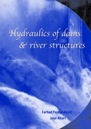Hydraulics of Dams and River Structures: Proceedings of the International Conference, Tehran, Iran, 26-28 April 2004, 1st Edition (Hardback) book cover