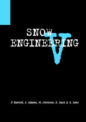 Snow Engineering V: Proceedings of the Fifth International Conference on Snow Engineering, 5-8 July 2004, Davos, Switzerland, 1st Edition (Hardback) book cover