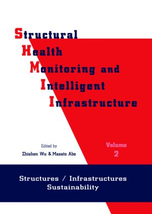 Structural Health Monitoring and Intelligent Infrastructure: Proceedings of the First International Conference SHMII-01, Tokyo, Japan, 13-15 November 2003, 1st Edition (Hardback) book cover