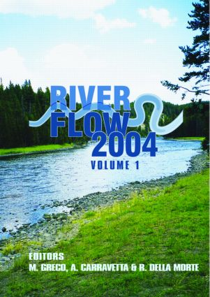 River Flow 2004: Proceedings of the Second International Conference on Fluvial Hydraulics, 23-25 June 2004, Napoli, Italy, Two Volme Set, 1st Edition (Hardback) book cover