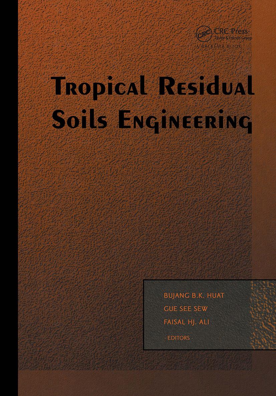 Tropical Residual Soils Engineering: 1st Edition (Hardback) book cover