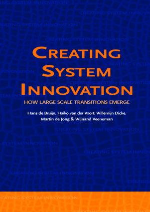 Creating System Innovation: How Large Scale Transitions Emerge, 1st Edition (Hardback) book cover