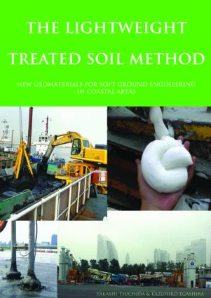 The Lightweight Treated Soil Method: New Geomaterials for Soft Ground Engineering in Coastal Areas, 1st Edition (Hardback) book cover