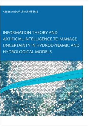 Information Theory and Artificial Intelligence to Manage Uncertainty in Hydrodynamic and Hydrological Models (Paperback) book cover