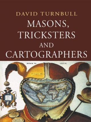 Masons, Tricksters and Cartographers: Comparative Studies in the Sociology of Scientific and Indigenous Knowledge (Paperback) book cover