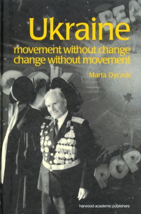 Ukraine: Movement without Change, Change without Movement, 1st Edition (Paperback) book cover