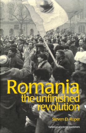 Romania: The Unfinished Revolution (Paperback) book cover