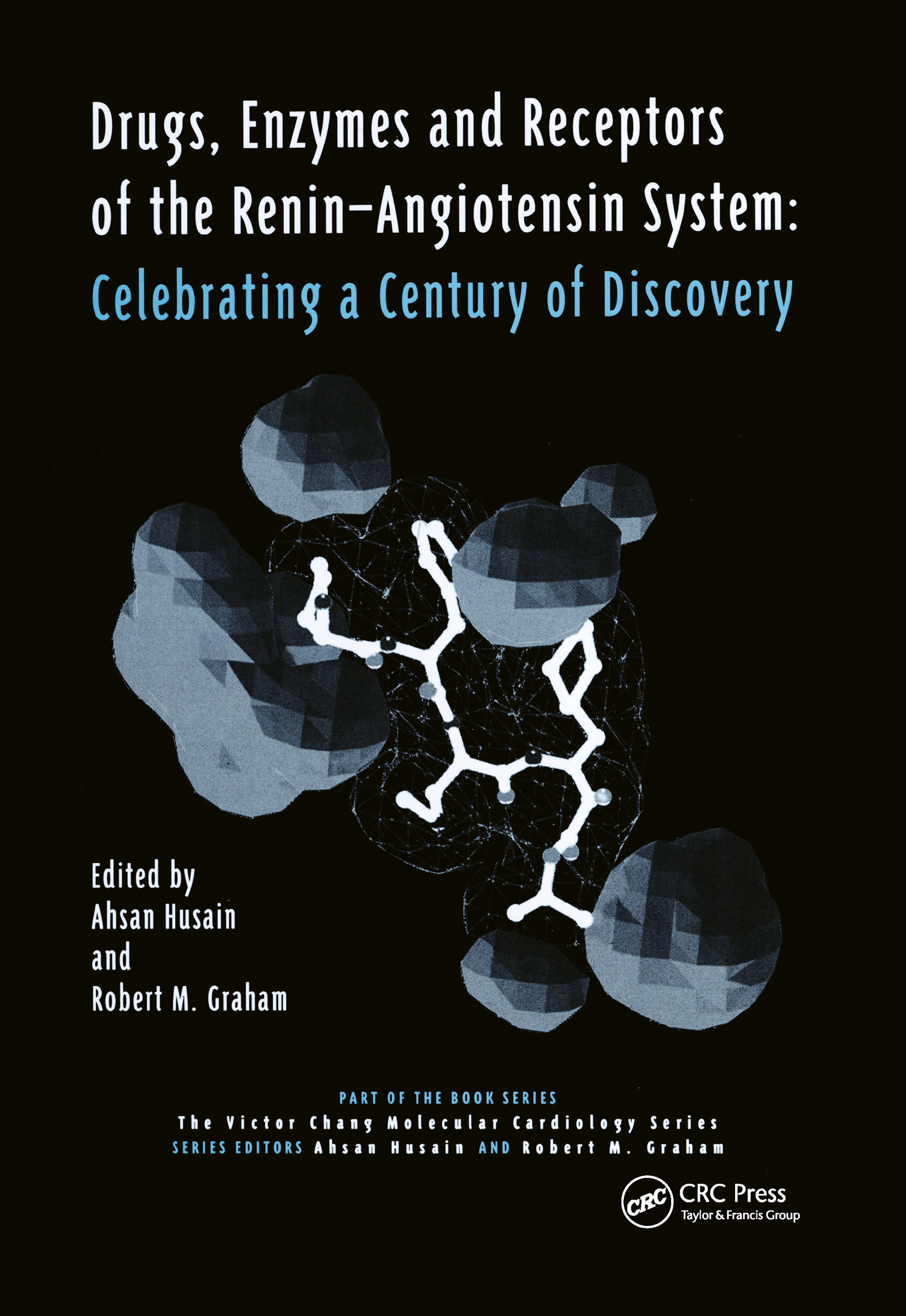Drugs, Enzymes and Receptors of the Renin-Angiotensin System: Celebrating a Century of Discovery, 1st Edition (Hardback) book cover