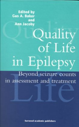 Quality of Life in Epilepsy: Beyond Seizure Counts in Assessment and Treatment, 1st Edition (e-Book) book cover