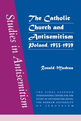 The Catholic Church and Antisemitism: 1st Edition (Paperback) book cover