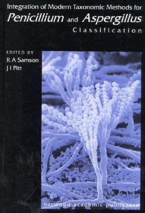 Integration of Modern Taxonomic Methods For Penicillium and Aspergillus Classification: 1st Edition (Paperback) book cover