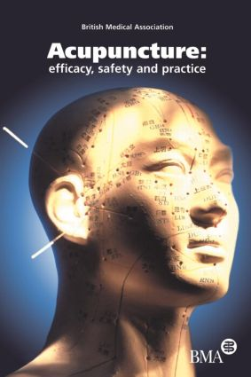 Acupuncture: Efficacy, Safety and Practice, 1st Edition (Paperback) book cover