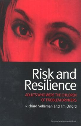 Risk and Resilience: Adults Who Were the Children of Problem Drinkers (Paperback) book cover