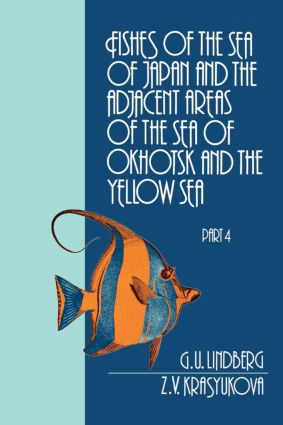 Fishes of the Sea of Japan and the Adjacent Areas of the Sea of Okhotsk and the Yellow Sea: 1st Edition (Hardback) book cover