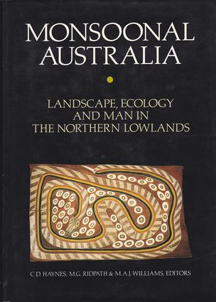 Monsoonal Australia: Landscape, Ecology and Man in Northern Lowlands, 1st Edition (Hardback) book cover