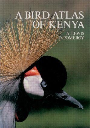 A Bird Atlas of Kenya: 1st Edition (Hardback) book cover