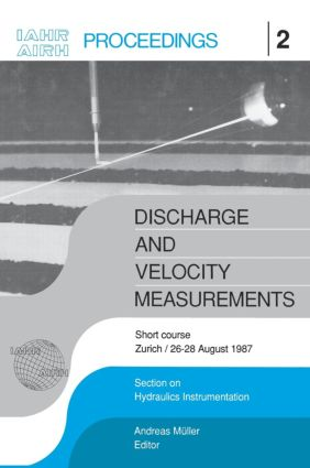 Discharge and Velocity Measurements: Proceedings of a short course, Zürich, 26-27 August 1987, 1st Edition (Hardback) book cover