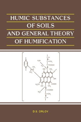 Humic Substances of Soils and General Theory of Humification: 1st Edition (Hardback) book cover
