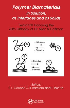 Polymer Biomaterials in Solution, as Interfaces and as Solids: A Festschrift Honoring the 60th Birthday of Dr. Allan S. Hoffman, 1st Edition (Hardback) book cover