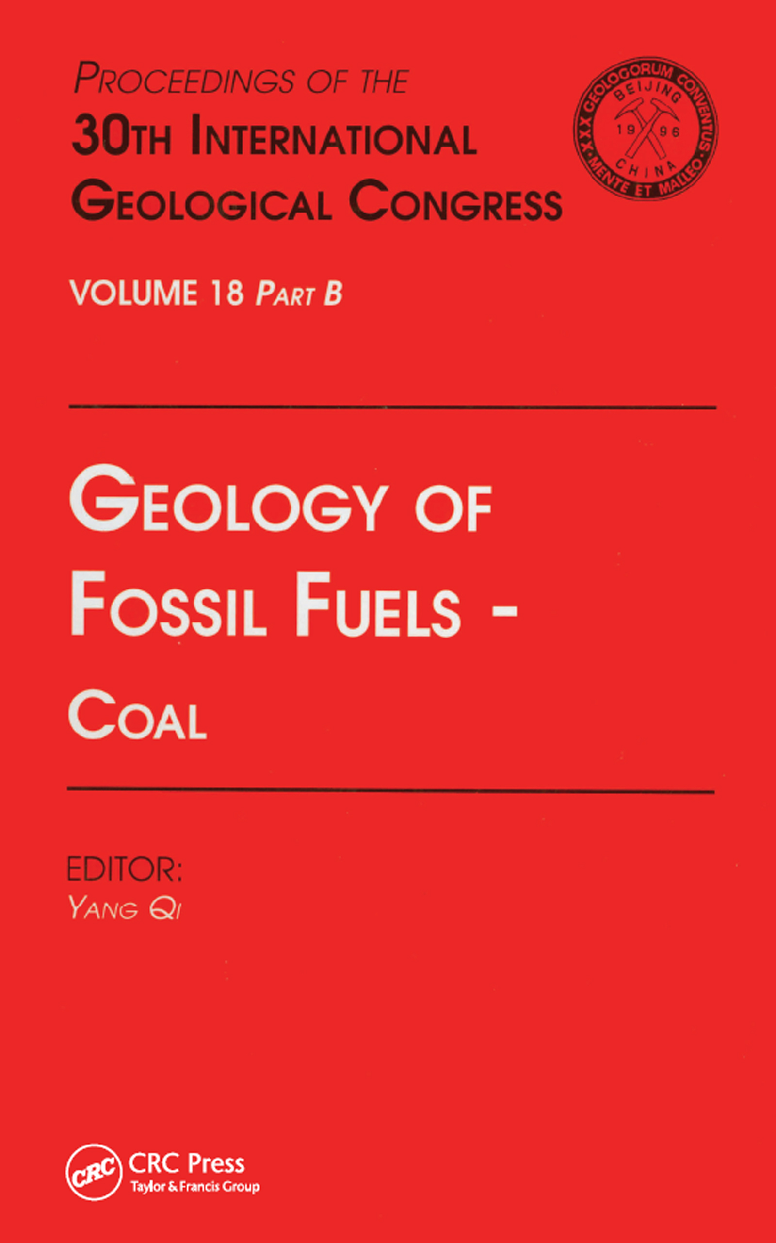 Geology of Fossil Fuels --- Coal: Proceedings of the 30th International Geological Congress, Volume 18 Part B, 1st Edition (Hardback) book cover
