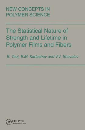 The Statistical Nature of Strength and Lifetime in Polymer Films and Fibers: 1st Edition (Hardback) book cover