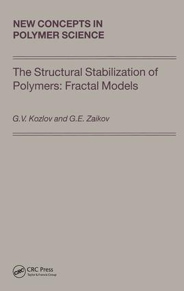 The Structural Stabilization of Polymers: Fractal Models: 1st Edition (Hardback) book cover