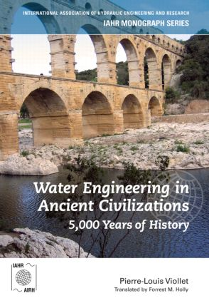 Water Engineering in Ancient Civilizations: 5,000 Years of History book cover