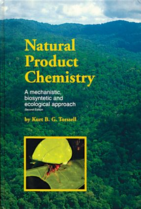 Natural Product Chemistry: A mechanistic, biosynthetic and ecological approach, 1st Edition (Hardback) book cover