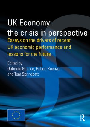 UK Economy: The Crisis in Perspective: Essays on the Drivers of Recent UK Economic Performance and Lessons for the Future book cover