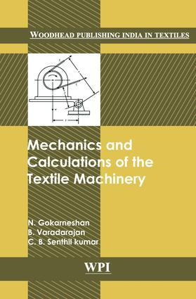 Mechanics and Calculations of Textile Machinery: 1st Edition (Hardback) book cover