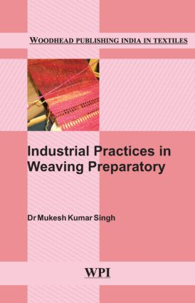 Industrial Practices in Weaving Preparatory: 1st Edition (Hardback) book cover