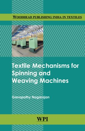 Textile Mechanisms in Spinning and Weaving Machines: 1st Edition (Hardback) book cover