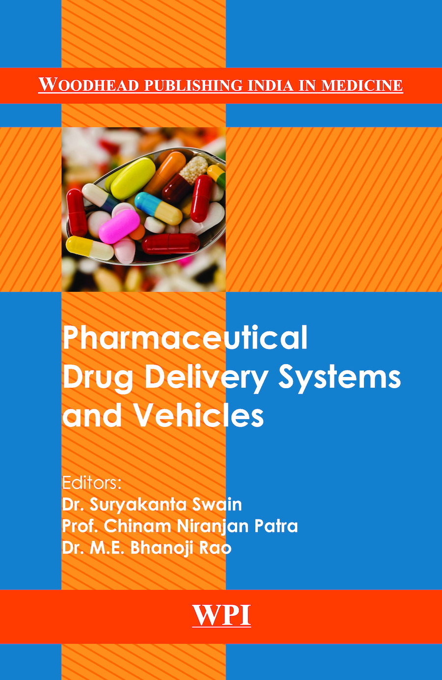 Pharmaceutical Drug Delivery Systems and Vehicles