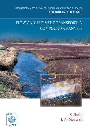 Flow and Sediment Transport in Compound Channels: The Experience of Japanese and UK Research book cover