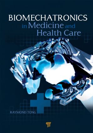 Biomechatronics in Medicine and Healthcare: 1st Edition (Hardback) book cover