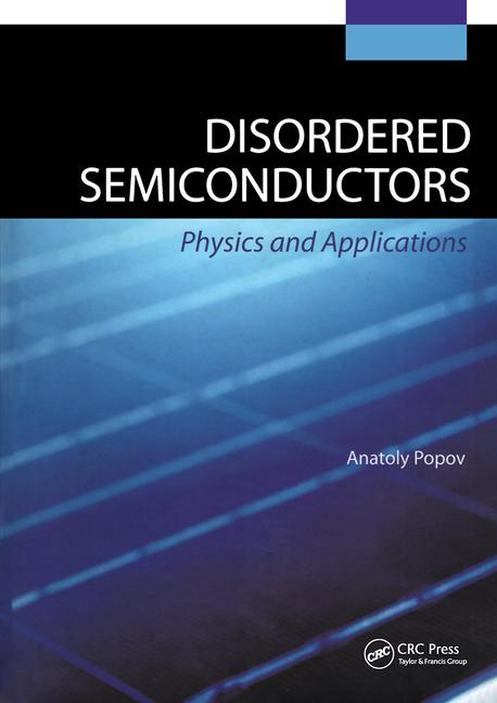 Disordered Semiconductors: Physics and Applications, 1st Edition (Hardback) book cover