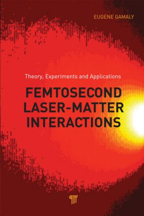 Femtosecond Laser-Matter Interaction: Theory, Experiments and Applications, 1st Edition (Hardback) book cover
