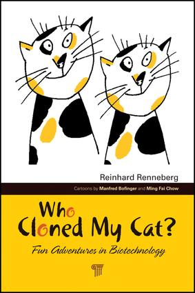 Who Cloned My Cat?: Fun Adventures in Biotechnology, 1st Edition (Hardback) book cover
