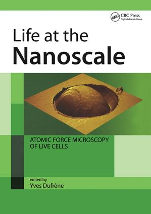 Life at the Nanoscale: Atomic Force Microscopy of Live Cells, 1st Edition (Hardback) book cover