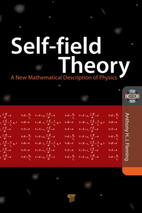 Self-Field Theory: A New Mathematical Description of Physics, 1st Edition (Hardback) book cover