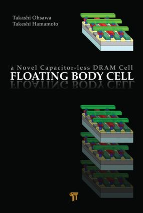 Floating Body Cell: A Novel Capacitor-Less DRAM Cell, 1st Edition (Hardback) book cover