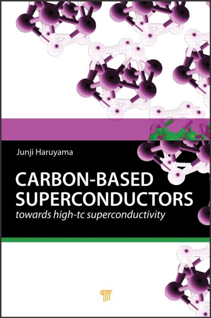 Carbon-based Superconductors: Towards High-Tc Superconductivity, 1st Edition (Hardback) book cover