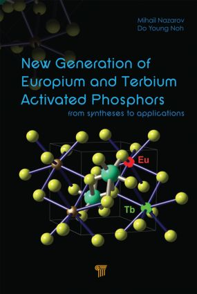 New Generation of Europium- and Terbium-Activated Phosphors: From Syntheses to Applications, 1st Edition (Hardback) book cover