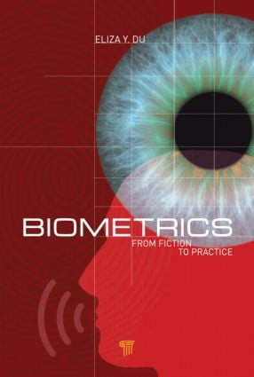 Biometrics: From Fiction to Practice, 1st Edition (Hardback) book cover