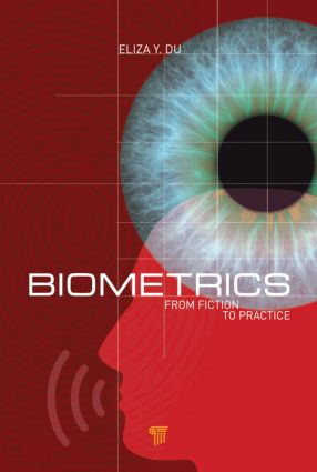 Biometrics: From Fiction to Practice (Hardback) book cover