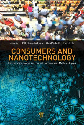 Consumers and Nanotechnology: Deliberative Processes and Methodologies, 1st Edition (Hardback) book cover