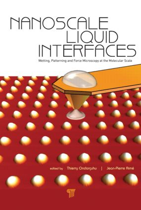 Nanoscale Liquid Interfaces: Wetting, Patterning and Force Microscopy at the Molecular Scale, 1st Edition (Hardback) book cover