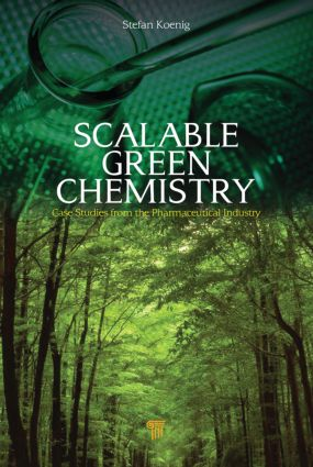 Scalable Green Chemistry: Case Studies from the Pharmaceutical Industry book cover
