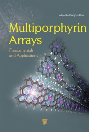 Multiporphyrin Arrays: Fundamentals and Applications, 1st Edition (Hardback) book cover