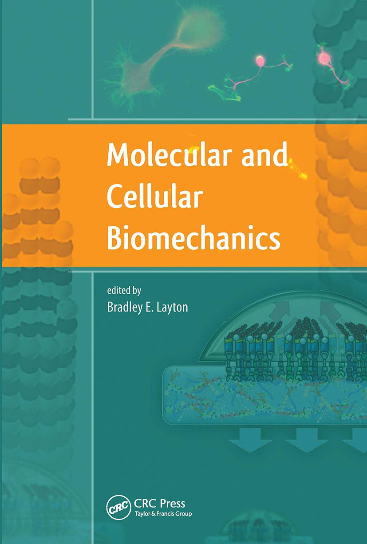 Molecular and Cellular Biomechanics: 1st Edition (Hardback) book cover